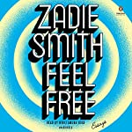 Feel Free: Essays | Zadie Smith