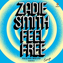 Feel Free: Essays Audiobook by Zadie Smith Narrated by Nikki Amuka-Bird