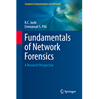Fundamentals of Network Forensics: A Research Perspective (Computer Communications and Networks)