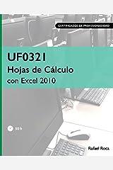 UF0321 Hojas de Cálculo con Excel 2010 (Spanish Edition) Paperback