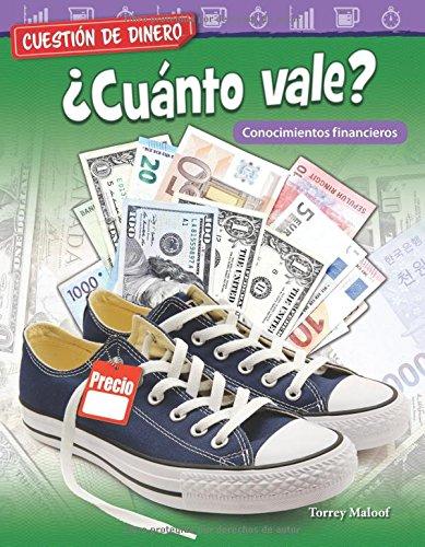 cuestin-de-dinero-cunto-vale-conocimientos-financieros-money-matters-what-s-it-worth-financial-literacy-spanish-version-cuestin-de-dinero-mathematics-readers-spanish-edition
