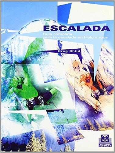 Escalada guia completa para escalada en hielo y roca de Greg Child (19 ene 2001) Tapa blanda