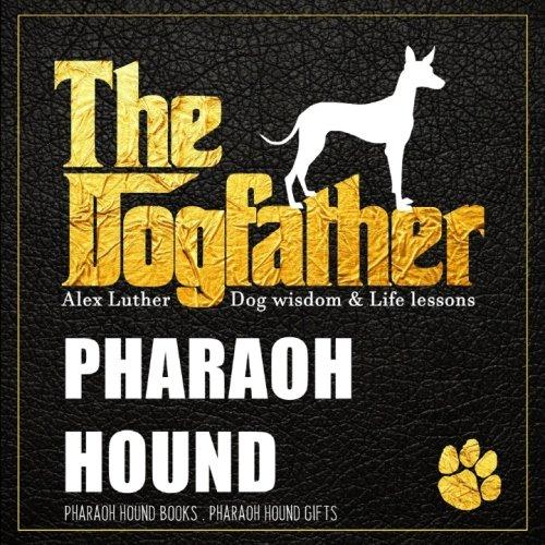 Dogfather: Pharaoh Hound Wisdom & Life Lessons: Pharaoh Hound gifts