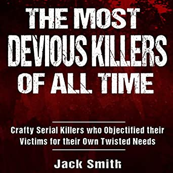Amazon com: The Most Devious Killers of All Time: Crafty Serial