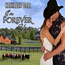 I'm Forever Yours Audiobook by Kathleen Ball Narrated by Susan Marlowe