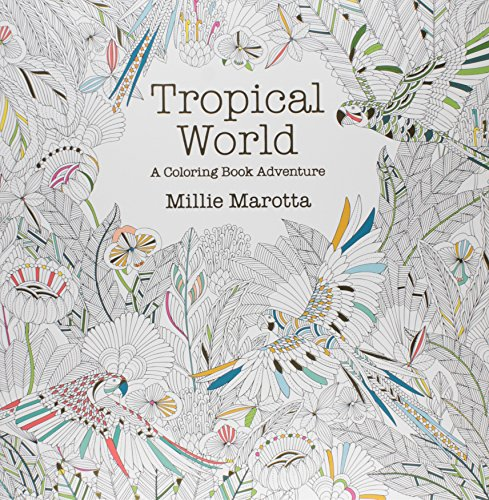 Download Tropical World A Coloring Book Adventure Millie Marotta Adult Pdf