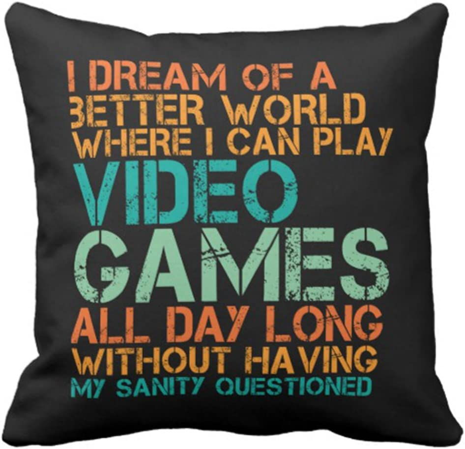 antoipyns Throw Pillow Cover Funny Quote for Video Games Geek and Gamer Decorative Pillow CASE Home Decor Square 18 X 18 INCH Cushion Pillowcase