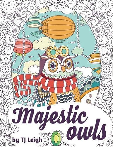 amazoncom majestic owls a stress relief adult coloring book adult coloring book academy stress relief series volume 1 9781522700852 tj leigh - Amazon Adult Coloring Books