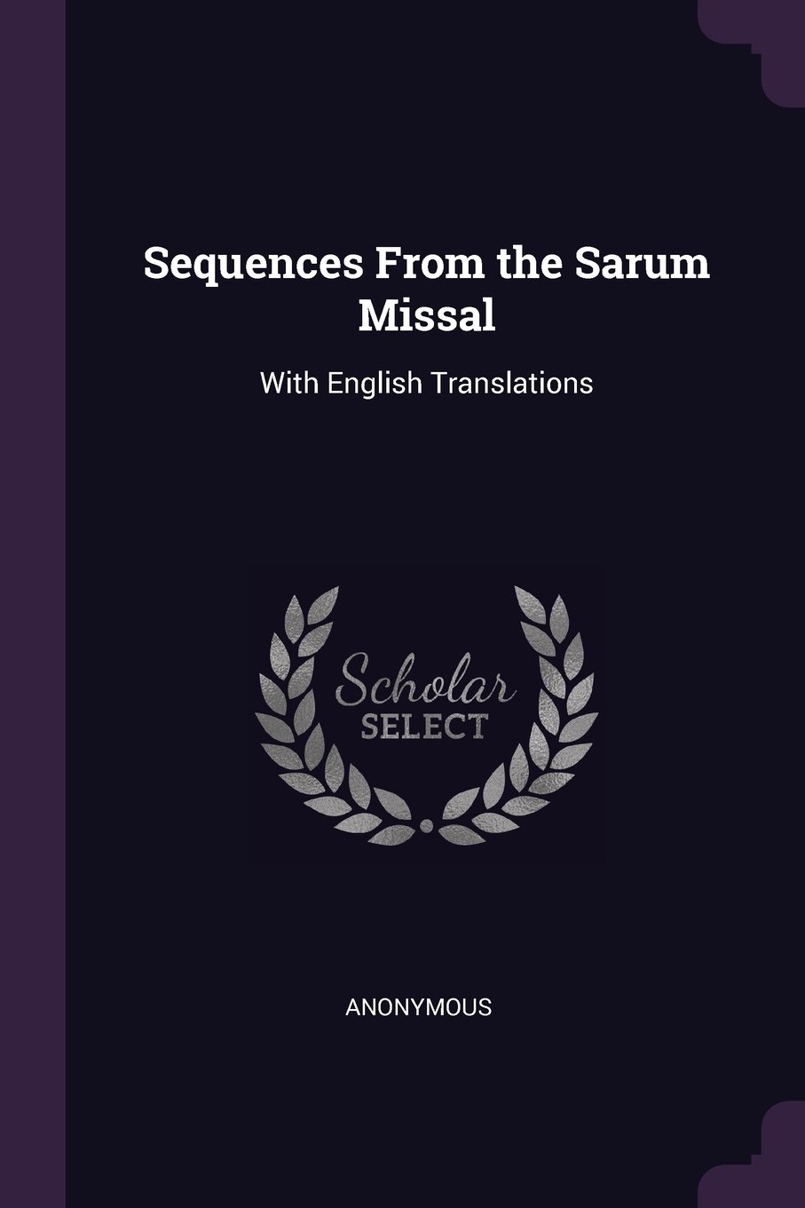 Sequences From the Sarum Missal: With English Translations ebook
