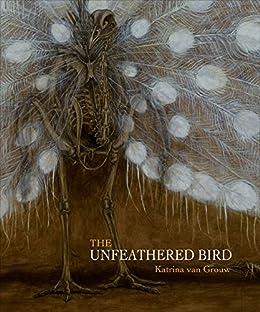 The Unfeathered Bird by [van Grouw, Katrina]