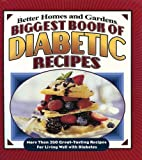 Biggest Book of Diabetic Recipes, Better Homes and Gardens Staff, 0696225816