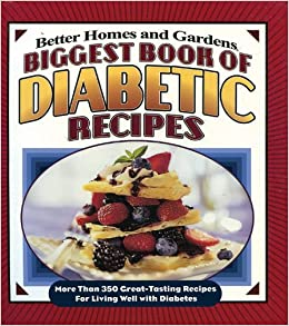 Biggest book of diabetic recipes more than 350 great tasting biggest book of diabetic recipes more than 350 great tasting recipes for living well with diabetes better homes gardens better homes and gardens forumfinder Image collections