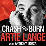 Crash and Burn | Artie Lange,Anthony Bozza