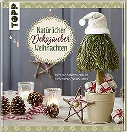 Ideen Weihnachten.Naturlicher Dekozauber Weihnachten Ideen Aus Naturmaterial