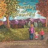 An Everyday Kind of Beautiful, Hannah Breece, 1495481964