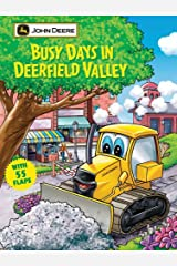 Busy Days In Deerfield Valley: With More Than 50 Action Flaps! (John Deere) Board book