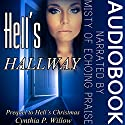 Hell's Hallway: Prequel to Hell's Christmas: The Hell Tales, Book 2 Audiobook by Cynthia P. Willow Narrated by  Misty of Echoing Praise
