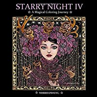 Starry Night IV: A Magical Coloring Journey (Starry Night Coloring Book Series)