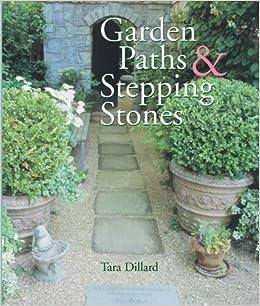 Garden Paths Stepping Stones Tara Dillard Mickey Baskett