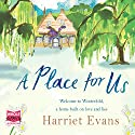 A Place For Us Audiobook by Harriet Evans Narrated by Gabrielle Glaister