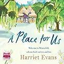 A Place For Us Hörbuch von Harriet Evans Gesprochen von: Gabrielle Glaister