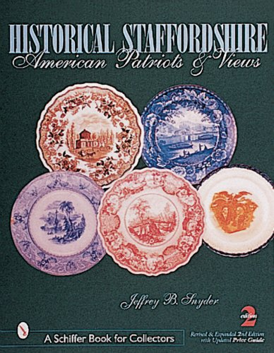 Historical Staffordshire: American Patriots & Views (Schiffer Book for Collectors (Paperback)) PDF