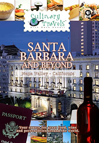 Culinary Travels - Santa Barbara and Beyond