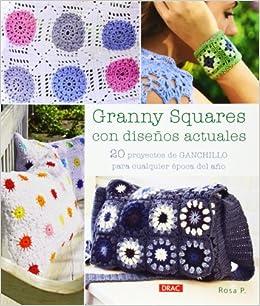 Cuadrados de ganchillo Granny Squares: Más de 25 proyectos