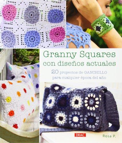 Descargar Libro Granny Squares Con Diseños Actuales ) Rosa P.