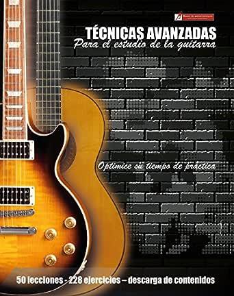 Técnicas avanzadas para el estudio de la guitarra: Optimice su ...