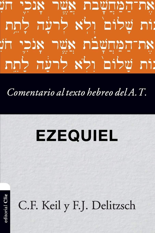 Comentario al texto hebreo del Antiguo Testamento- Ezequiel ...