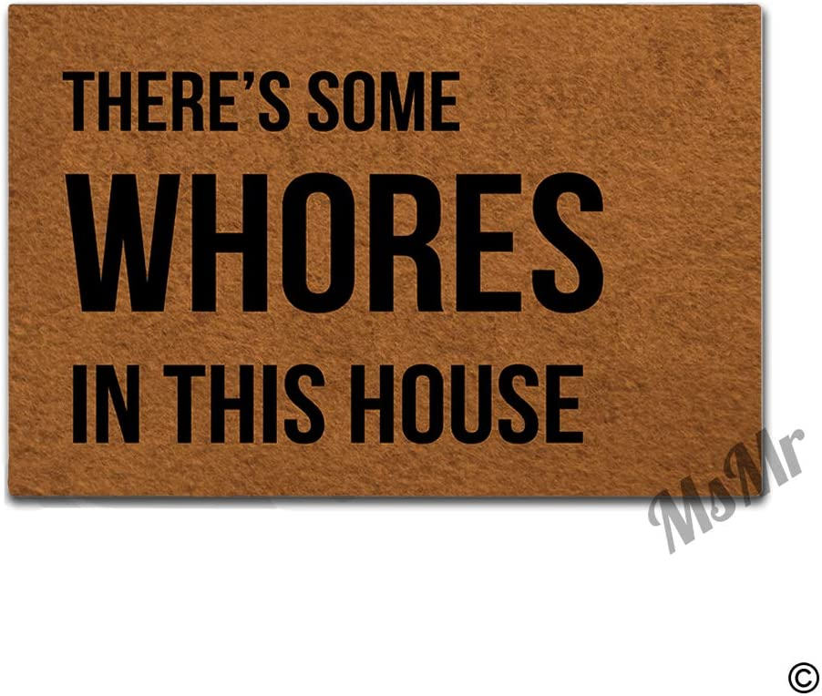 MsMr Funny Door Mat There's Some Whores in This House Doormats Decorative Home Office Entrance Floor Mat Non-Slip Rubber Backing 23.6