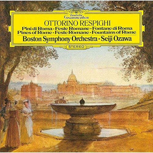小澤征爾(指揮) ボストン交響楽団 / オットリーノ・レスピーギ:ローマ三部作、リュートのための古風な舞曲とアリア第3組曲
