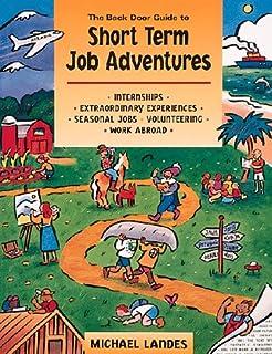 The Back Door Guide To Short Term Job Adventures