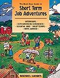 The Back Door Guide to Short-Term Job Adventures, Michael Landes, 0898159547