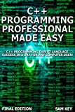 C++ Programming Professional Made Easy: Expert C++ Programming Language Success in a Day for Any Computer User! (C Programming, C++programming, C++ programming ... Developers, Coding, CSS, Java, PHP) Pdf