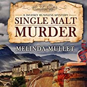 Single Malt Murder: A Whisky Business Mystery | Melinda Mullet