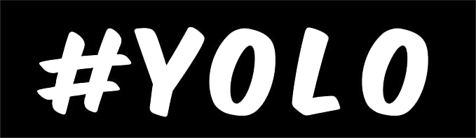 Amazon com : #YOLO - You Only Live Once - Hashtag - 6 5