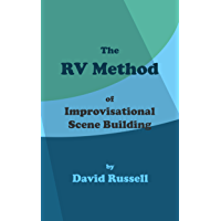 The RV Method: of Improvisational Scene Building