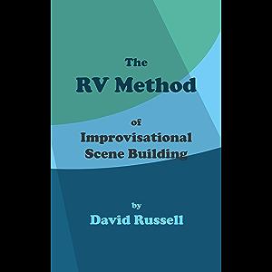 The RV Method: of Improvisational Scene Building