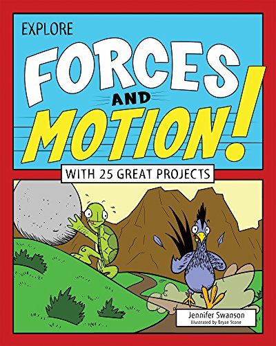 Explore Forces And Motion   With 25 Great Projects  Explore Your World