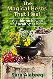 The Magical Herbs that Heal