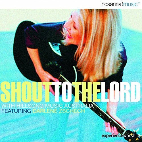 Shout To The Lord Darlene Zschech (Shout To The Lord)