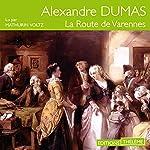 La route de Varennes | Alexandre Dumas
