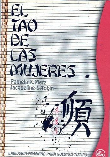 El tao de las mujeres/The Tao of Women: Sabiduria Femenina Para Nuestro Tiempo (Taller De La Hechicera)