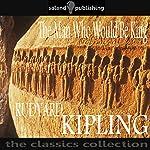 The Man Who Would Be King   Rudyard Kipling