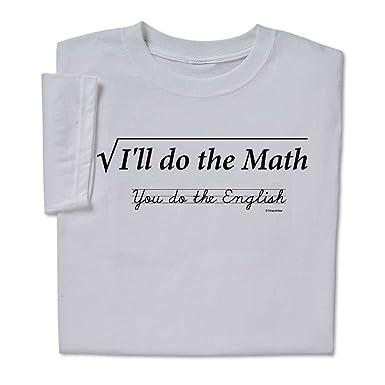 33cd8c48ed27 ComputerGear Funny Math Shirt Geek Nerd STEM I'll Do the Math Cotton Tee,
