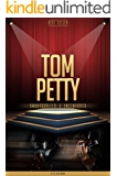 Tom Petty Unauthorized & Uncensored (All Ages Deluxe Edition with Videos)