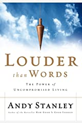Louder Than Words: The Power of Uncompromised Living Paperback