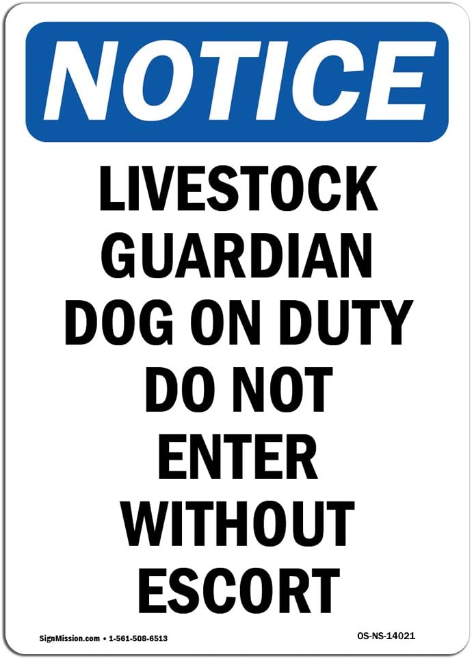 OSHA Notice Sign - Livestock Guardian Dog On Duty | Choose from: Aluminum, Rigid Plastic or Vinyl Label Decal | Protect Your Business, Construction Site, Warehouse |  Made in The USA